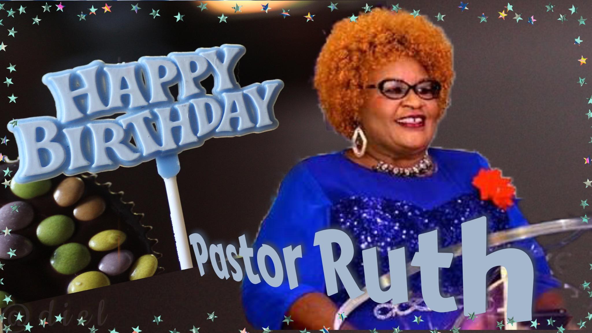 Happy Birthday @pastorruth Pastor Doctor