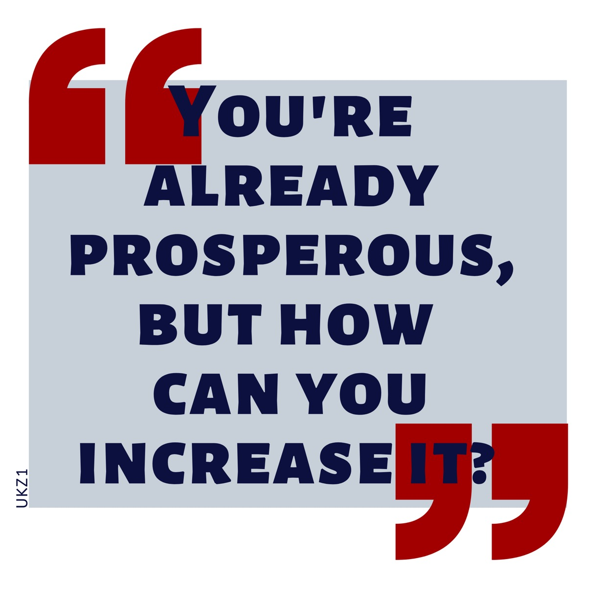 'You're already prosperous, but how