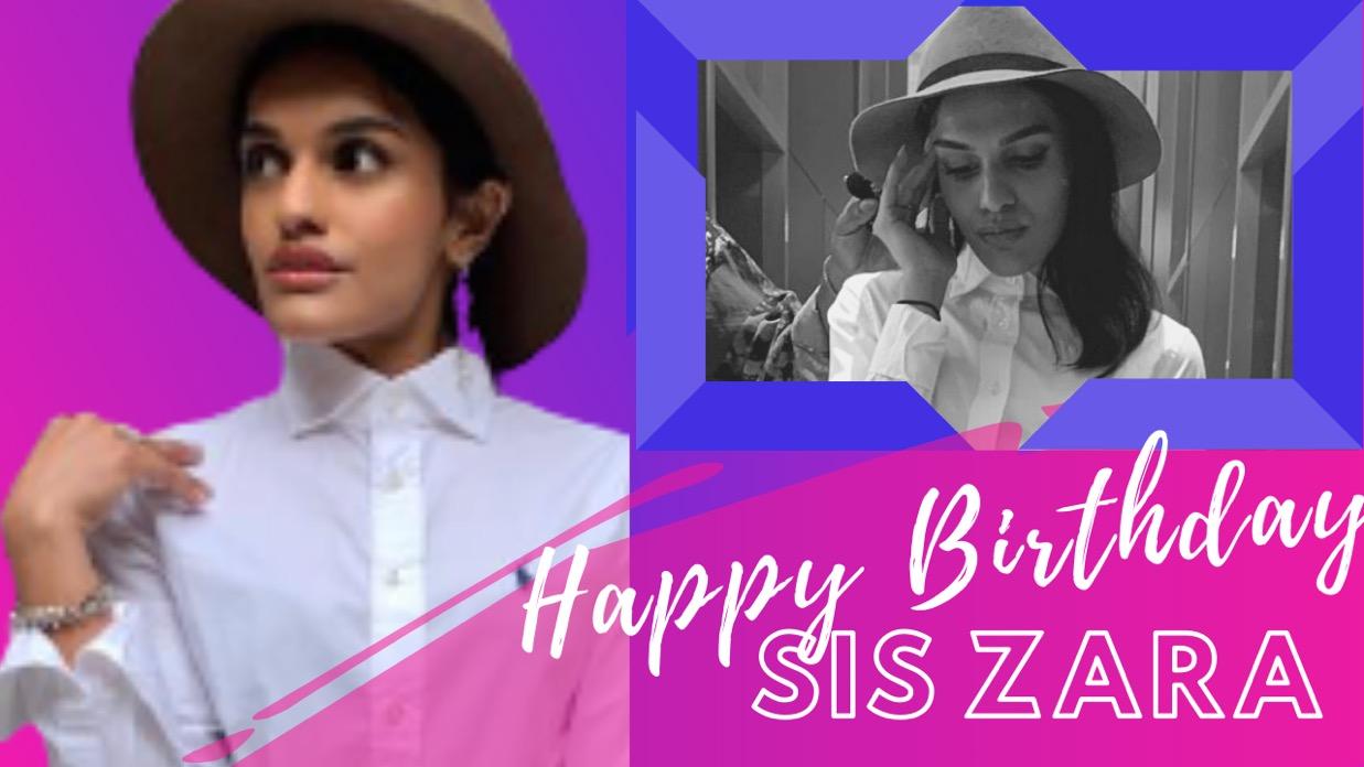 Happy Birthday Sis Zara! This