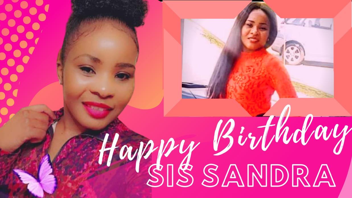 Happy Birthday dear Sis Sandra!