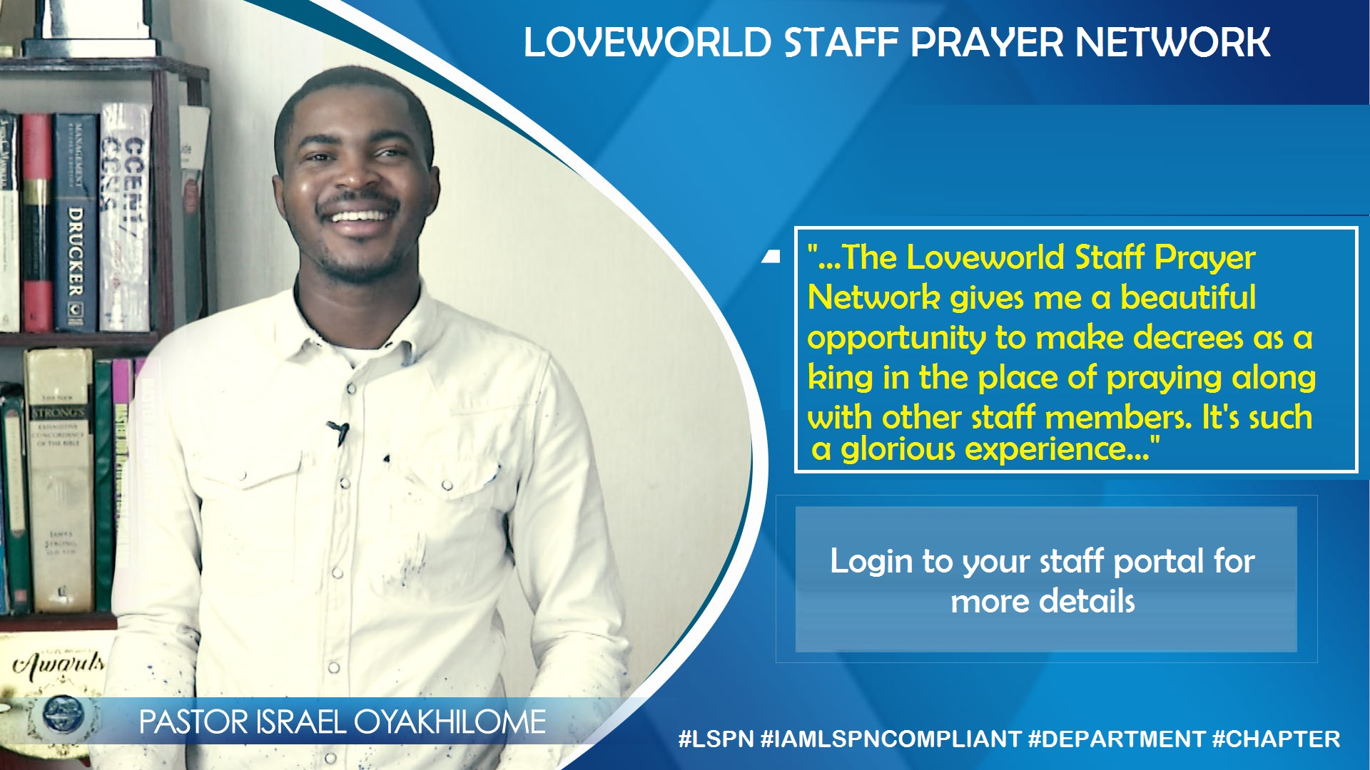 As a Loveworld Staff the