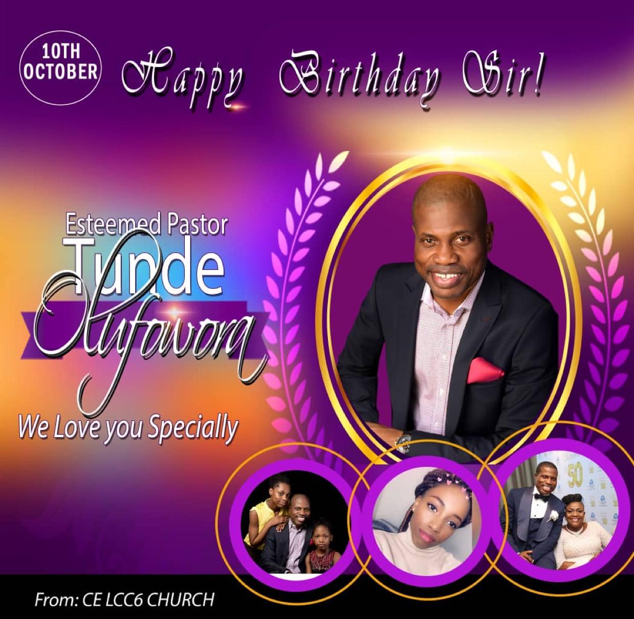 Happy birthday Dear Pastor Tunde