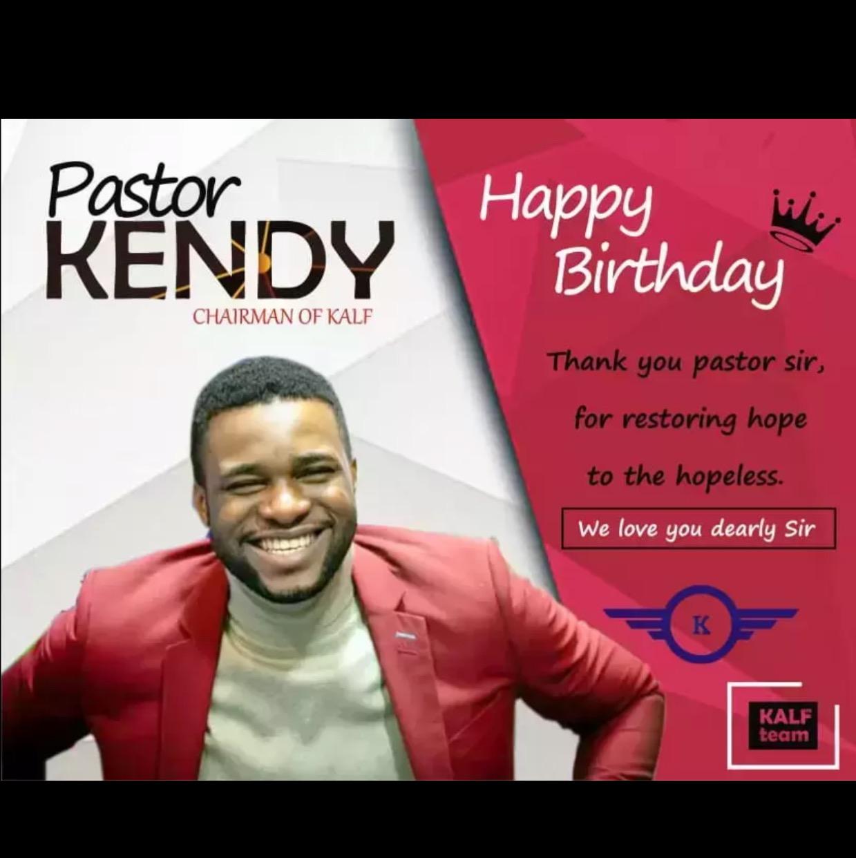 Happy Birthday Pastor Kendy! You