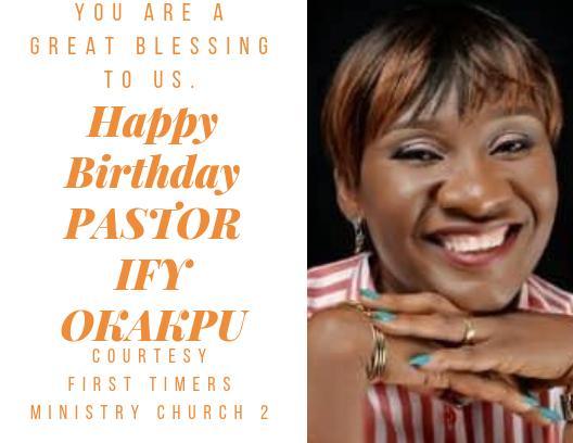 Happy birthday, Esteemed Pastor Ify,