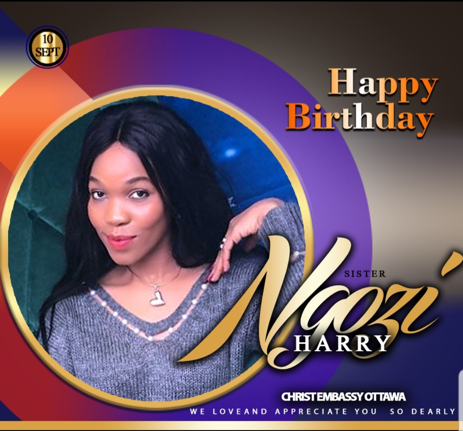 Celebrating Sis. Ngozi. Happy Birthday.