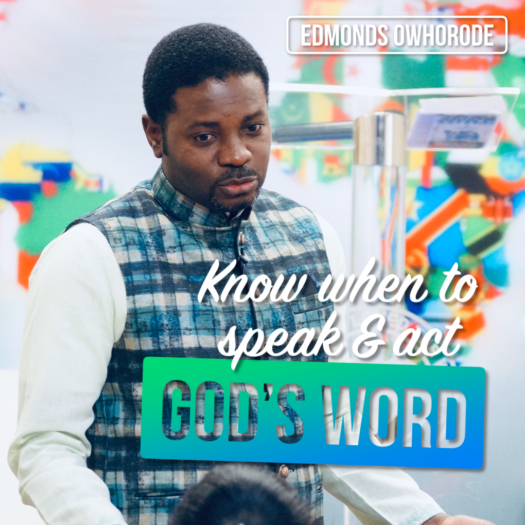 Know when to speak God's