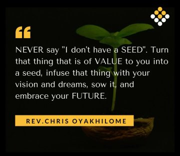 I always have a seed.