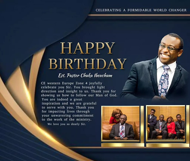 Happy Birthday Pastor Chuka, we