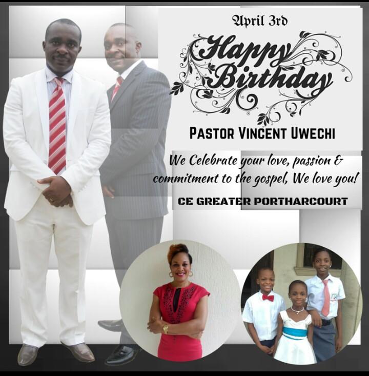 Happy Birthday Pastor Vincent Uwechi,