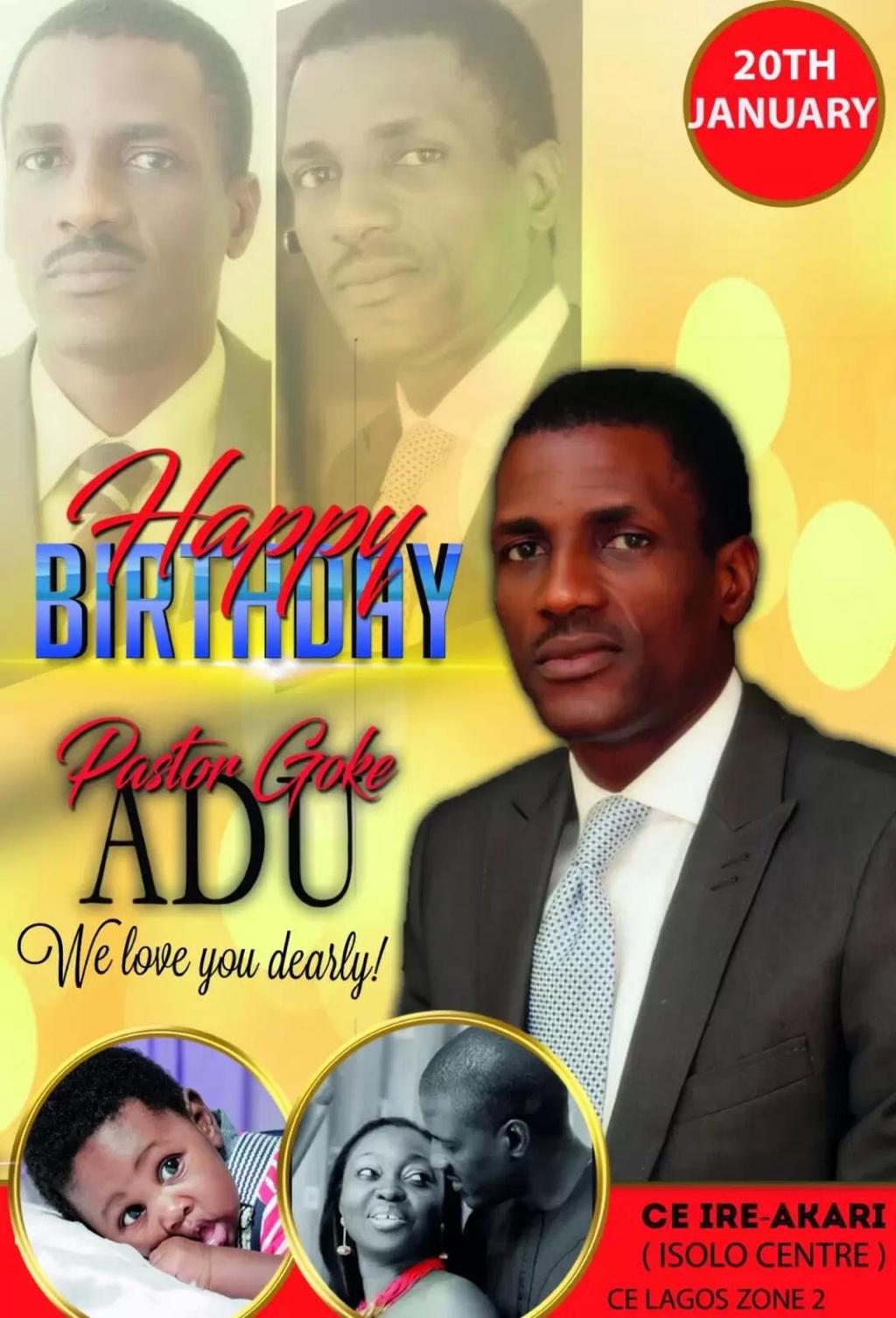 Happy birthday Pastor Goke. It's
